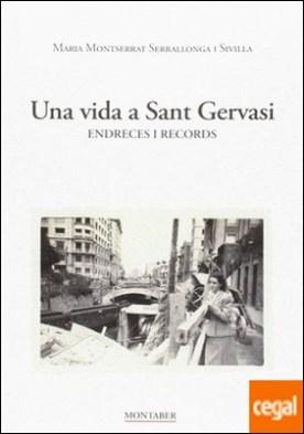 Una vida a Sant Gervasi. Endreces i records
