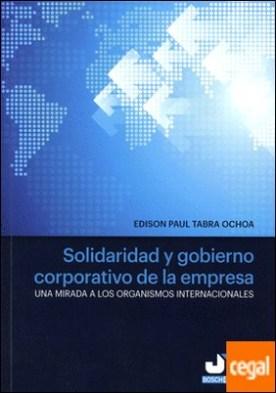 Solidaridad y gobierno corporativo de la empresa . Una mirada a los organismos internacionales por Tabra Ochoa, Edison Paul PDF