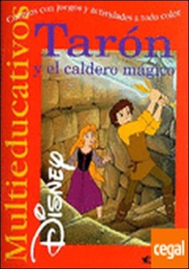 Tarón y el Caldero mágico . Cuentos con juegos y actividades a todo color