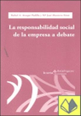 RESPONSABILIDAD SOCIAL DE LA EMPRESA A DEBATE