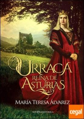 Urraca . Reina de Asturias por Álvarez García, María Teresa PDF