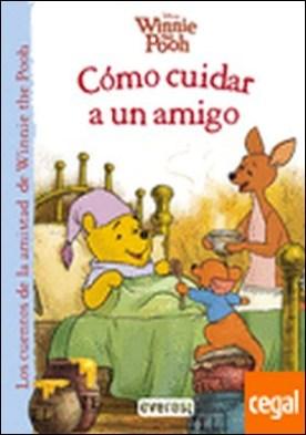 Winnie the Pooh. Cómo cuidar a un amigo