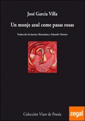 Un monje azul come pasas rosas . A blue monk eats pink raisins por García Villa, José PDF