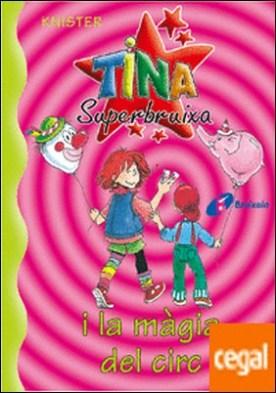 Tina Superbruixa i la màgia del circ
