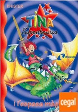 Tina Superbruixa i l'espasa màgica