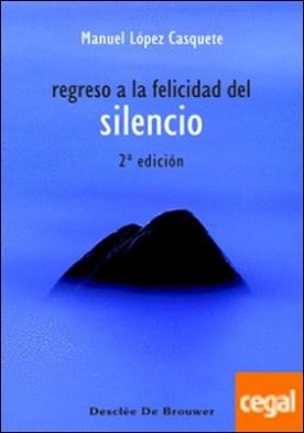 Regreso a la felicidad del silencio