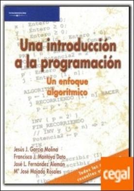 Una introducción a la programación. Un enfoque algorítmico por FERNANDEZ ALEMAN, JOSE LUIS PDF