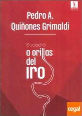 Sucedió a Orillas del Iro por Quiñones Grimaldi, Pedro A. PDF