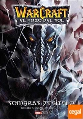 Warcraft: El Pozo del Sol . Sombras de hielo por Knaak, Richard A.