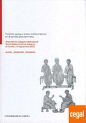 Tradición griega y textos médicos latinos. Actas del VIII Coloquio Internacional Textos Médicos Latinos Antiguos (A Coruña, 2-4 septiembre 2004)