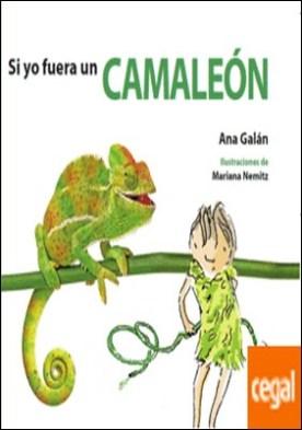 SI YO FUERA UN CAMALEÓN por Galán, Ana PDF