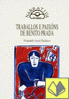 Traballos e paixóns de Benito Prada. Galego da provincia de Ourense que veu a Po