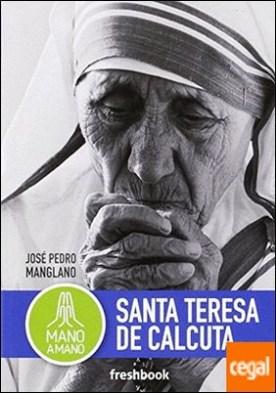Santa Teresa de Calcuta por Manglano Castellary, José Pedro PDF