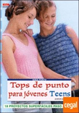 Serie Punto nº 3. TOPS DE PUNTO PARA JÓVENES TEENS . 18 PROYECTOS SUPERFACILES PASO A PASO