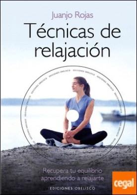Técnicas de relajación + DVD . Recupera tu equilibrio aprendiendo a relajarte