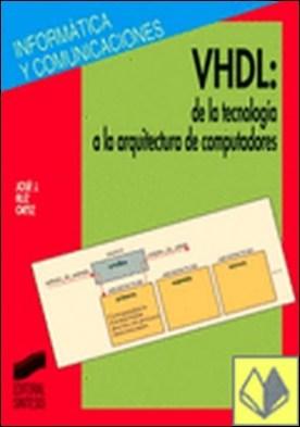VHDL, de la tecnología a la arquitectura de computadores