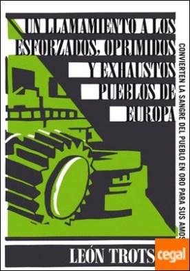 Un llamamiento a los esforzados, oprimidos y exhaustos pueblos de Europa (Serie Great Ideas 6)