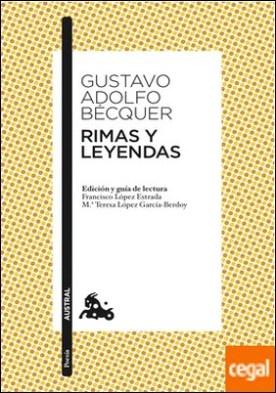 Rimas y Leyendas . Edición y guía de lectura de Francisco López Estrada y Mª Teresa López García-Berdoy