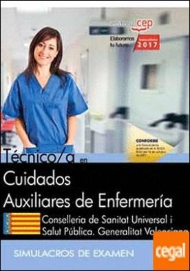 Técnico/a en Cuidados Auxiliares de Enfermería. Conselleria de Sanitat Universal i Salut Pública. Generalitat Valenciana. Simulacros de Examen