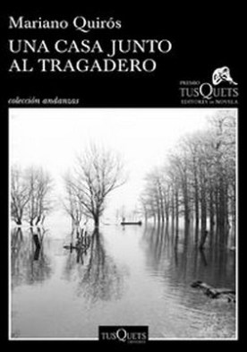 Una casa junto al Tragadero. XIII Premio Tusquets Editores de Novela 2017
