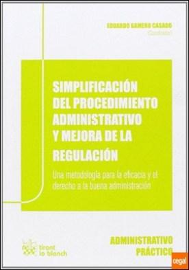 Simplificación del procedimiento administrativo y mejora de la regulación . Una metodología para la eficacia y el derecho a la buena administración