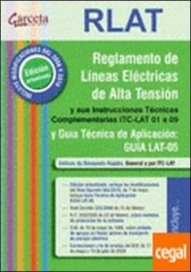 Reglamento lineas electricas alta tension (rlat) con itc lat 01-09 2ª . Instrucciones tecnicas complementarias itc-lat 01 a 09