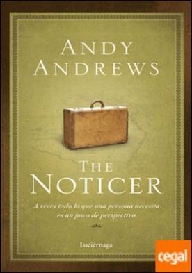The Noticer . A veces todo lo que una persona necesita es un poco de perspectiva