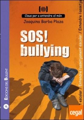SOS! Bullying . Per a entendre l'assetjament escolar