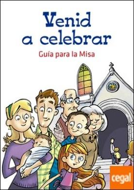 Venid a celebrar . Guía para la Misa