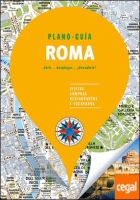 Roma (Plano - Guía) . Visitas, compras, restaurantes y escapadas