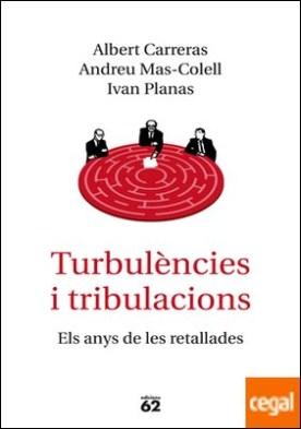 Turbulències i tribulacions . Els anys de les retallades