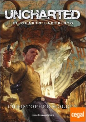 Uncharted . El cuarto laberinto