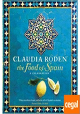 THE FOOD OF SPAIN . A celebration