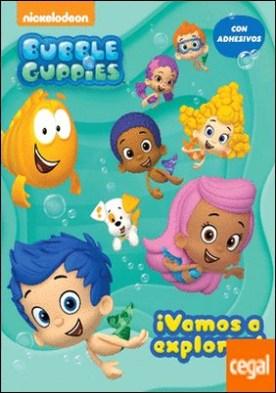 ¡Vamos a explorar! (Bubble Guppies. Actividades) . (Incluye pegatinas)