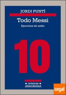 Todo Messi . Ejercicios de estilo