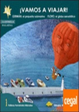 ¡Vamos a viajar!: Floro, el globo aerostático. Germán, el pequeño subamarino . Floro, el Globo Aerostático; Germán, el Pequeño Submarino