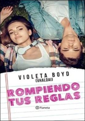 Rompiendo tus reglas por Violeta Boyd
