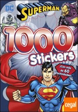 Superman. 1000 Stickers . ¡Con más de 60 actividades!