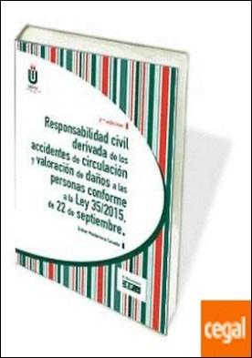 Responsabilidad civil derivada de los accidentes de circulación y valoración de daños a las personas conforme a la Ley 35/2015, de 22 de septiembre