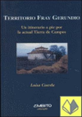 Territorio Fray Gerundio . un itinerario a pie por la actual Tierra de Campos
