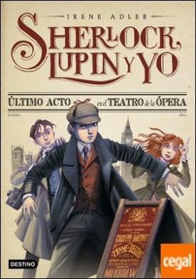 Último acto en el Teatro de la Ópera . Sherlock, Lupin y yo 2