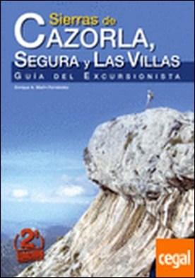 Sierras de Cazorla, Segura y Las Villas . Guía del excursionista
