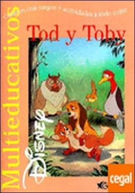 Tod y Toby . Cuentos con juegos y actividades a todo color