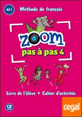 Zoom pas à pas 4 . Livre de l'élève + Cahier d'activités