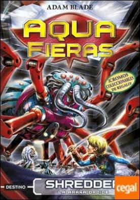 Shredder, la araña droide . Aqua Fieras 5