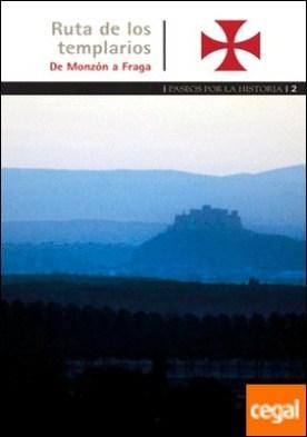 Ruta de los templarios de Monzón a Fraga