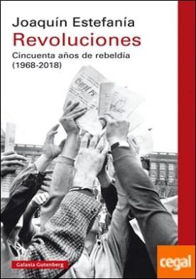 Revoluciones . Cincuenta años de rebeldía (1968-2018)