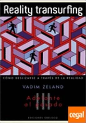 Reality transurfing, III . Como deslizarse a traves de la realidad por ZELAND, VADIM PDF