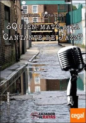 ¿Quién mató a la Cantante de Jazz? por Goransky, Tatiana PDF