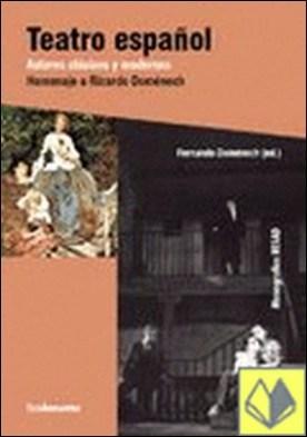 Teatro español. Autores clásicos y modernos . Homenaje a Ricardo Doménech